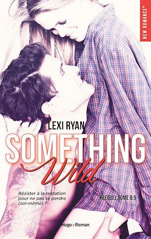 Téléchargez le livre :  Reckless & Real Something Wild Prequel
