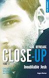 Téléchargez le livre numérique:  Close-up - tome 2 Inoubliable Josh -Extrait offert-