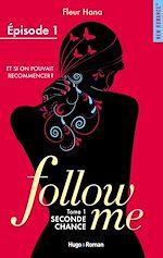 Télécharger le livre :  Follow me - tome 1 Seconde chance Episode 1