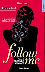 Télécharger le livre :  Follow me - tome 1 Seconde chance Episode 4