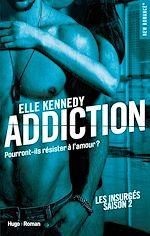 Télécharger le livre :  Addiction Les insurges - saison 2 -Extrait offert-