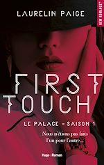 Télécharger le livre :  First touch Le palace Saison 1 -Extrait offert-