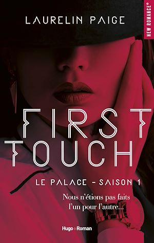 Téléchargez le livre :  First touch Le palace Saison 1 -Extrait offert-