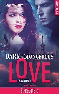 Téléchargez le livre :  Dark and dangerous love Episode 2 Saison 1