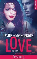 Télécharger le livre :  Dark and dangerous love Episode 3 Saison 1