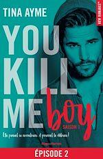 Télécharger le livre :  You kill me boy Episode 2 Saison 1