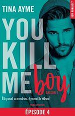 Télécharger le livre :  You kill me boy Episode 4 Saison 1