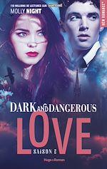 Télécharger le livre :  Dark and dangerous love Saison 2 -Extrait offert-