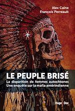 Télécharger le livre :  Le peuple brisé - La disparition de femmes autochtones Une enquête sur la mafia amérindienne