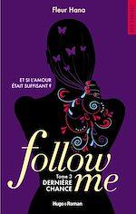 Télécharger le livre :  Follow me - tome 3 dernière chance