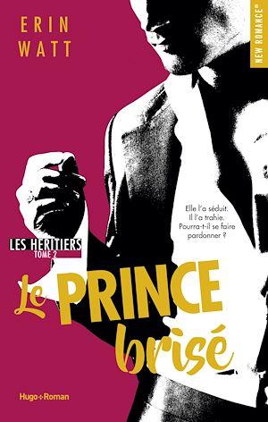 Téléchargez le livre :  Les héritiers - tome 2 Le prince brisé