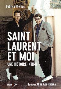Télécharger le livre : Saint Laurent et moi - Une histoire intime