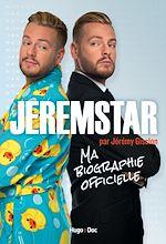 Télécharger le livre :  Jeremstar par Jérémy Gisclon, ma biographie officielle