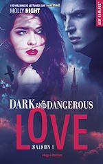 Télécharger le livre :  Dark and dangerous love Saison 1