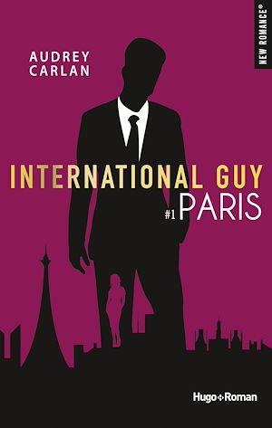 Téléchargez le livre :  International Guy - tome 1 Paris