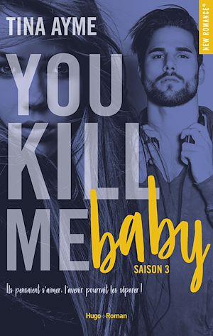 Téléchargez le livre :  You kill me baby Saison 3