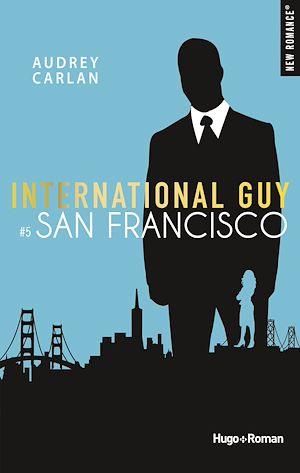 Téléchargez le livre :  International guy - tome 5 San Francisco