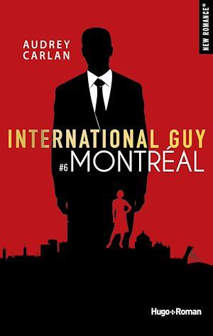 Téléchargez le livre :  International guy - tome 6 Montréal
