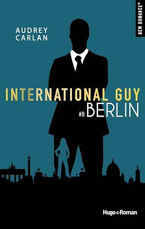 Téléchargez le livre :  International guy - tome 8 Berlin