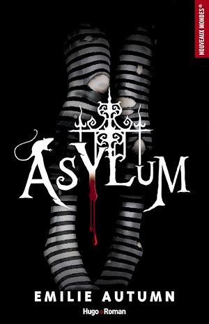 Téléchargez le livre :  Asylum - L'asile pour jeunes filles rebelles