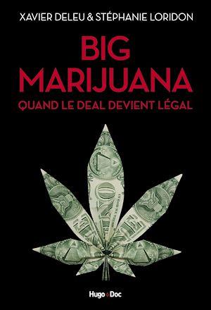 Téléchargez le livre :  Big marijuana - Quand le deal devient légal