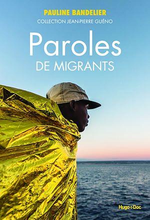 Téléchargez le livre :  Paroles de migrants