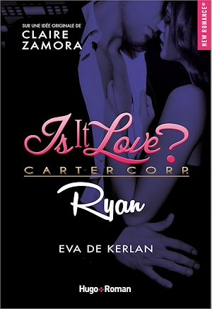 Téléchargez le livre :  Is it love ? Carter Corp. Ryan