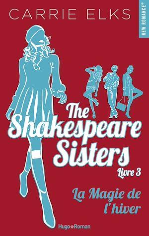 Téléchargez le livre :  The Shakespeare sisters - tome 3 La magie de l'hiver