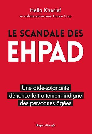 Téléchargez le livre :  Le scandale des EHPAD