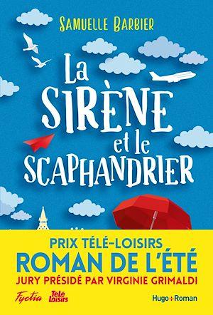 Téléchargez le livre :  La sirène et le scaphandrier - Prix Télé-Loisirs du roman de l'été, présidé par Virginie Grimaldi