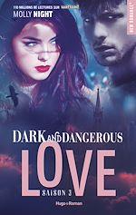 Télécharger le livre :  Dark and dangerous Love Saison 3 -Extrait offert-