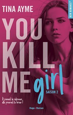 Télécharger le livre :  You kill me girl Saison 2 -Extrait offert-