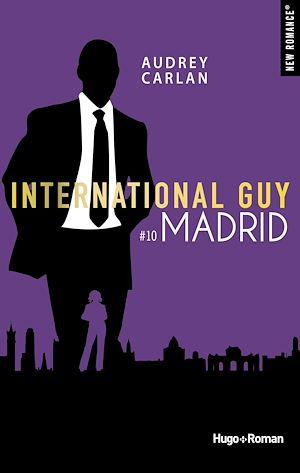 Téléchargez le livre :  International guy - tome 10 Madrid -Extrait offert-