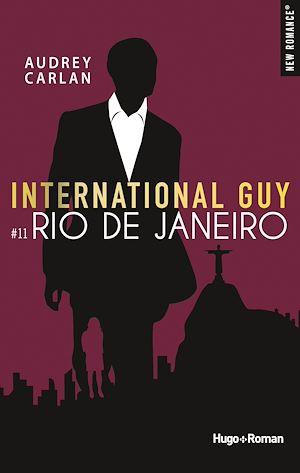 Téléchargez le livre :  International Guy - tome 11 Rio de Janeiro -Extrait offert-