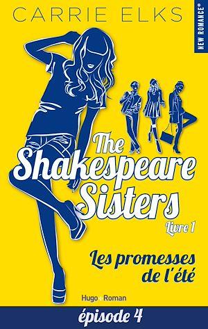 Téléchargez le livre :  The Shakespeare sisters - tome 1 Les promesses de l'été Episode 4