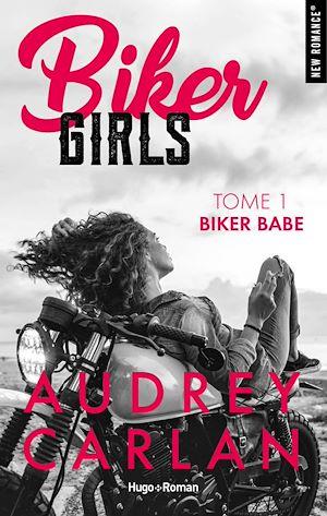 Téléchargez le livre :  Biker Girls - tome 1 Biker babe