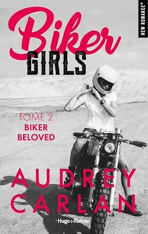 Téléchargez le livre :  Biker Girls - tome 2 Biker beloved