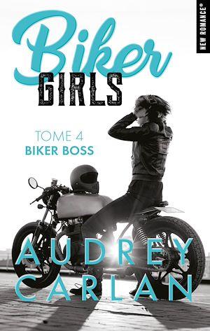 Téléchargez le livre :  Biker Girls - tome 4 Biker boss
