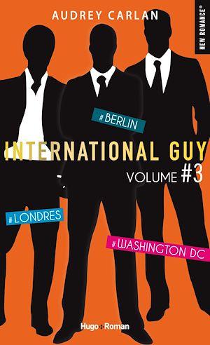Téléchargez le livre :  International Guy - volume 3 - Londres, Berlin, Washington DC