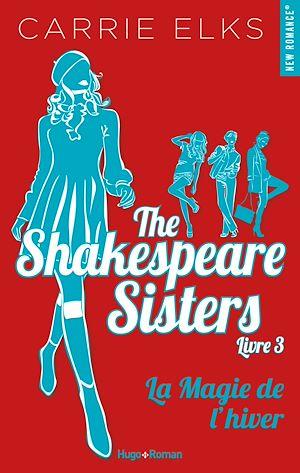 Téléchargez le livre :  The Shakespeare sisters - tome 3 La magie de l'hiver -Extrait offert-