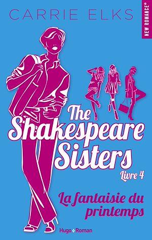 Téléchargez le livre :  The Shakespeare sisters - tome 4 La fantaisie du printemps