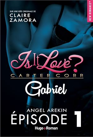 Téléchargez le livre :  Is it love ? Carter Corp. Gabriel Episode 1
