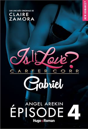 Téléchargez le livre :  Is it love ? carter corp. Gabriel Episode 4