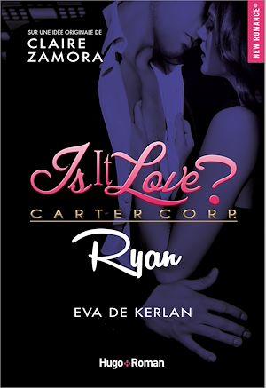 Téléchargez le livre :  Is it love ? Carter Corp. Ryan -Extrait offert-