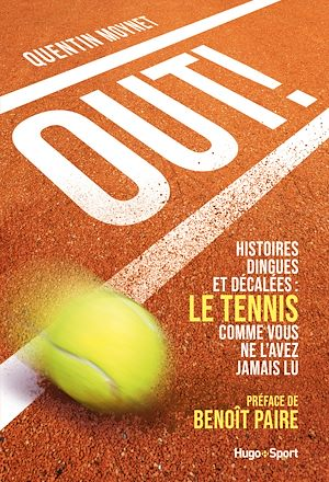 Téléchargez le livre :  Out ! - Histoires dingues et décalées : le tennis comme vous ne l'avez jamais vu