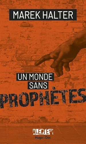 Téléchargez le livre :  Alerte - Un monde sans prophètes