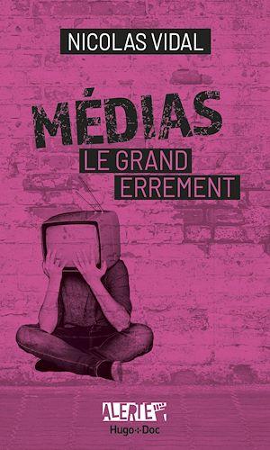 Téléchargez le livre :  Alerte - Médias, le grand errement
