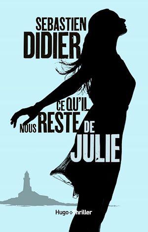Téléchargez le livre :  Ce qu'il nous reste de Julie