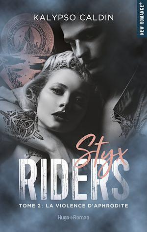 Téléchargez le livre :  Styx Riders - tome 2 La violence d'Aphrodite