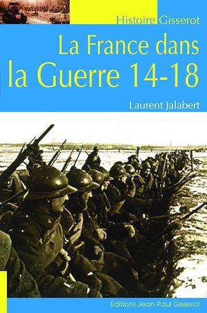 Téléchargez le livre :  La France dans la Guerre 14-18